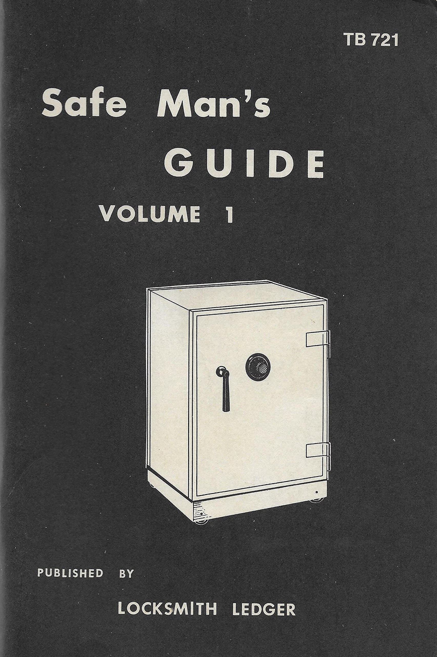 Safe Man's Guide (Volume 1): The Locksmith Ledger: Amazon com: Books