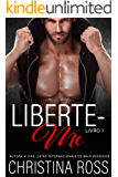 Liberte-me: Livro 1 (A série Acabe Comigo / Liberte-me)