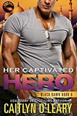 Her Captivated Hero: Navy SEAL Team (Black Dawn Book 6) Kindle Edition