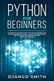 Python for Beginners: The Absolute Beginners Guide to Python Programming, Data Science and Predictive Model. A Practical Introduction to Object Oriented ... (Essentials Cookbook) (English Edition)