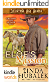 Montana Sky: Elof's Mission (Kindle Worlds Novella) (Grooms with Honor Friends Book 2)