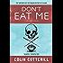 Don't Eat Me (A Dr. Siri Paiboun Mystery Book 13)