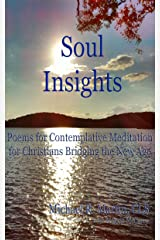 Soul Insights: Poems for Contemplative Meditation for Christians Bridging the New Age Kindle Edition