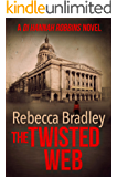The Twisted Web (Detective Hannah Robbins Crime Series book 4)