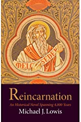 Reincarnation: An Historical Novel Spanning 4,000 Years Kindle Edition