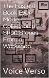 The Fastest Book Ever Made - Collection of Short Stories From a Workshop