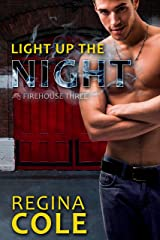 Light Up The Night (Firehouse Three Book 2) Kindle Edition