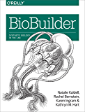 BioBuilder: Synthetic Biology in the Lab