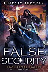False Security: an Urban Fantasy Adventure (Death Before Dragons Book 5) Kindle Edition