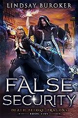 False Security: an Urban Fantasy Adventure (Death Before Dragons Book 5) Kindle Edition