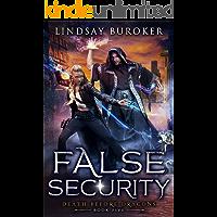 False Security: an Urban Fantasy Adventure (Death Before Dragons Book 5)