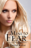 Mine to Fear (Mine #3)