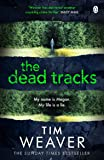 The Dead Tracks: Megan is missing . . . in this HEART-STOPPING THRILLER (David Raker Missing Persons)