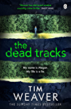 The Dead Tracks: Megan is missing . . . in this HEART-STOPPING THRILLER (David Raker Series Book 2)