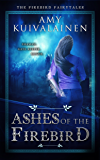 Ashes of the Firebird: A Nordic Paranormal Fantasy Series (The Firebird Fairytales Book 2) (English Edition)
