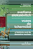 Vozes de Tchernóbil: Crônica Do Futuro