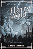 Harry in the Wild: Astounding Stories of Adventure (Iron Pegasus Book 2)