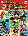 Super Weird Heroes: Preposterous But True!