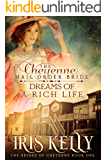 The Cheyenne Mail Order Bride Dreams of a Rich Life: (A Sweet Western Historical Romance) (The Brides of Cheyenne Series Book 1)