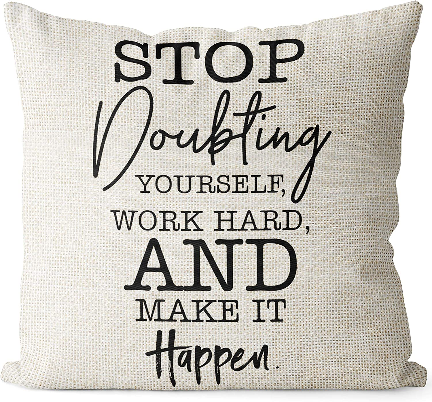Amazon Com Bedsum Linen Throw Pillow Cover Stop Doubting Yourself Work Hard And Make It Happen For Living Room Sofa Couch Square Decorative Bed Pillow Case 18 18 Inches Home Kitchen