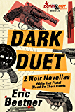 Dark Duet: Two Noir Novellas