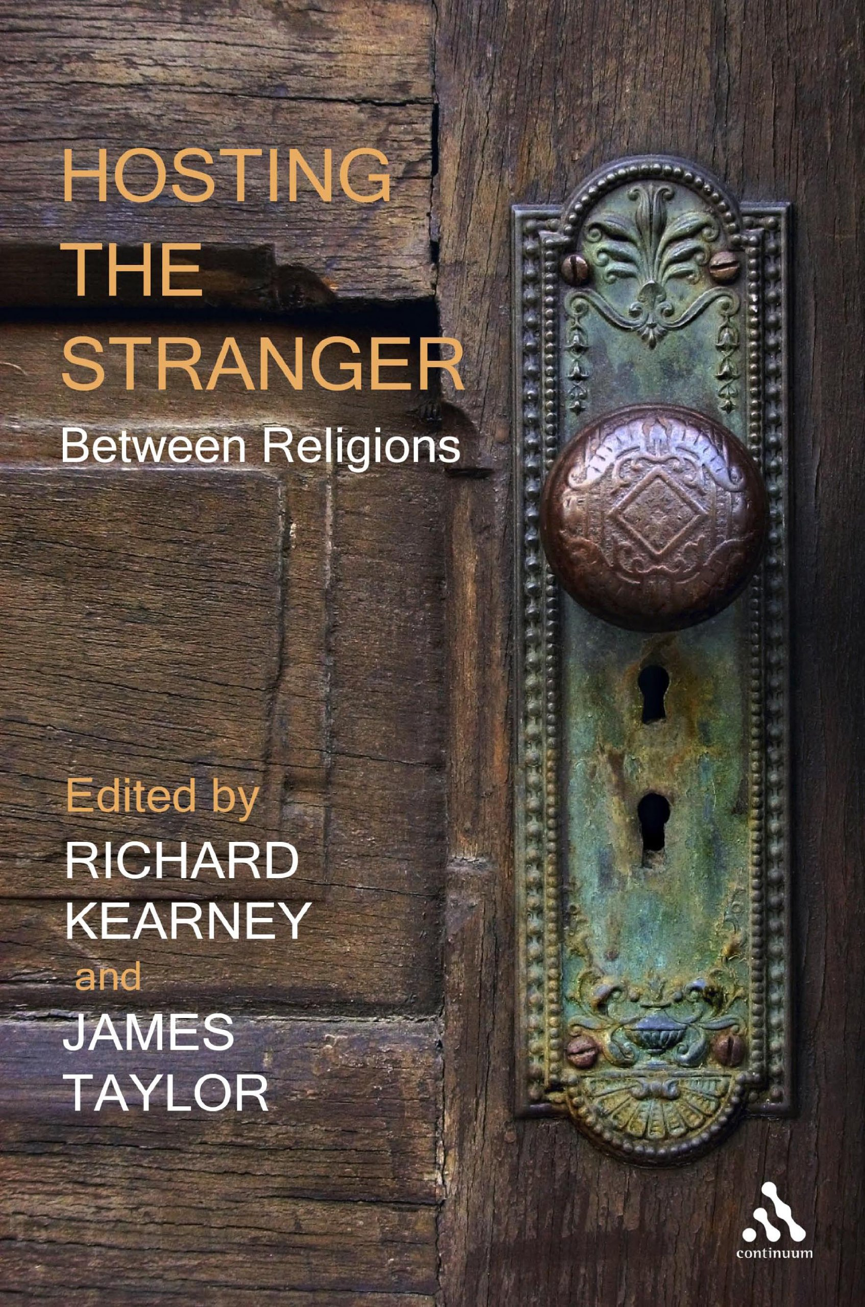 hosting the stranger between religions richard kearney james hosting the stranger between religions richard kearney james taylor 9781441158086 com books