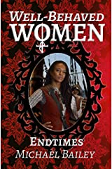 Well-Behaved Women - Endtimes (The Well-Behaved Women Trilogy Book 3) Kindle Edition