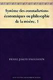 Système des contradictions économiques ou philosophie de la misère. 1