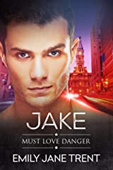 Jake (Must Love Danger Book 3) Kindle Edition