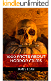 1000 Facts about Horror Films (English Edition)