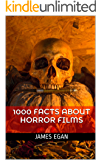 1000 Facts about Horror Films (Facts about Horror Movies Book 1)