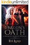 Dragon's Oath: A Paranormal & Urban Fantasy Romance (House of Quercus Book 1)