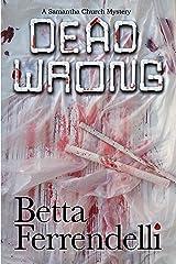 Dead Wrong (A Samantha Church Mystery Book 3) Kindle Edition