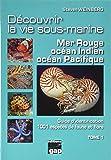 Decouvrir la Vie Sous-Marine - Mer Rouge, Ocean Indien, Ocean Pacifique