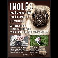 Inglês - Inglês para todos, Inglês simples e divertido: 50 textos curtos bilingues e ilustrados para aprender inglês de forma divertida (Foreign Language Learning Guides)
