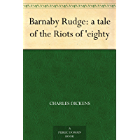 Barnaby Rudge: a tale of the Riots of 'eighty (English Edition)