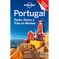Lonely Planet Portugal: Porto, Douro e Trás-os-montes