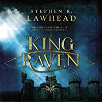 The Complete King Raven Trilogy: Hood, Scarlet, Tuck