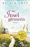 Die Inselgärtnerin: Roman (German Edition)