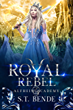 Royal Rebel (Alfheim Academy Book 3)