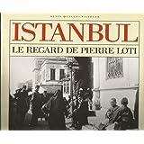 Istanbul : Le regard de Pierre Loti