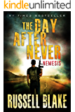 The Day After Never - Nemesis (Post-Apocalyptic Dystopian Thriller - Book 9)