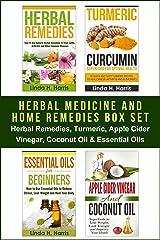 Herbal Medicine and Home Remedies Box Set: Herbal Remedies, Turmeric, Apple Cider Vinegar, Coconut Oil & Essential Oils Kindle Edition