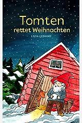 Tomten rettet Weihnachten: Eine schwedische Weihnachtsgeschichte (German Edition) Kindle Edition