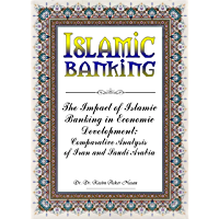 ISLAMIC BANKING: IMPACT OF ISLAMIC BANKING ON ECONOMIC DEVELOPMENT - COMPARATIVE ANALYSIS OF IRAN AND SAUDI ARABIA