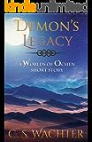 Demon's Legacy: A Worlds of Ochen Short Story