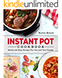Instant Pot Cookbook: Quick and Easy Recipes For You and Your Family