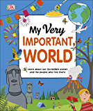 My Very Important World: For Little Learners who want to Know about the World (My Very Important Encyclopedias)