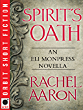 Spirit's Oath: An Eli Monpress Novella (The Legend of Eli Monpress)