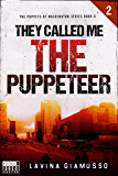 They called me THE PUPPETEER 2 (The Puppets of Washington Book 6)